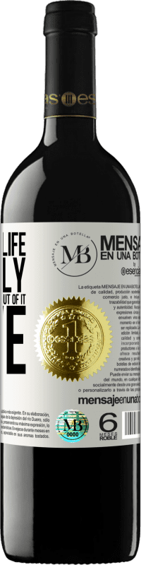 «Don't take life seriously, after all, you won't get out of it alive» RED Edition Crianza 6 Months