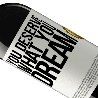 Unique & Personal Expressions. «You deserve what you dream» RED Edition Crianza 6 Months