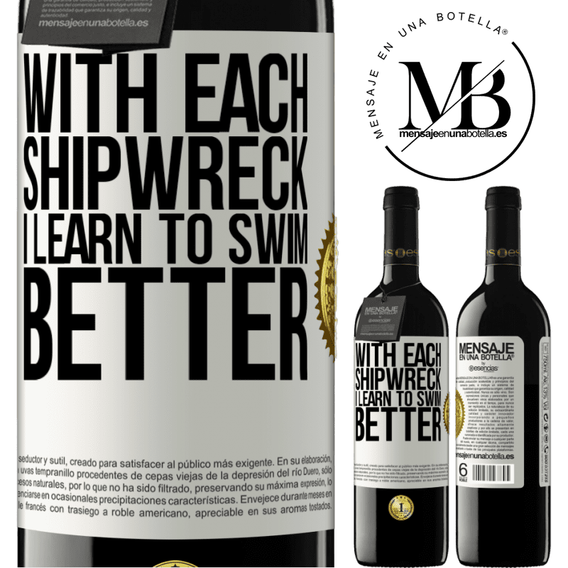 24,95 € Free Shipping | Red Wine RED Edition Crianza 6 Months With each shipwreck I learn to swim better White Label. Customizable label Aging in oak barrels 6 Months Harvest 2018 Tempranillo
