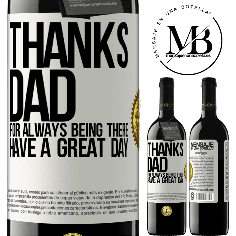 24,95 € Free Shipping   Red Wine RED Edition Crianza 6 Months Thanks dad, for always being there. Have a great day White Label. Customizable label Aging in oak barrels 6 Months Harvest 2018 Tempranillo