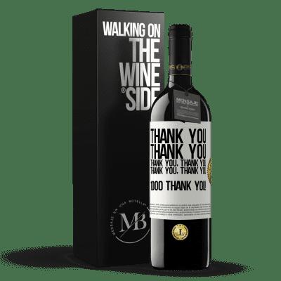 «Thank you, Thank you, Thank you, Thank you, Thank you, Thank you 1000 Thank you!» RED Edition Crianza 6 Months