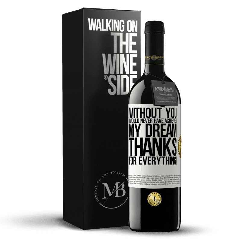 24,95 € Free Shipping | Red Wine RED Edition Crianza 6 Months Without you I would never have achieved my dream. Thanks for everything! White Label. Customizable label Aging in oak barrels 6 Months Harvest 2018 Tempranillo