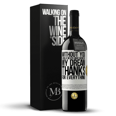 «Without you I would never have achieved my dream. Thanks for everything!» RED Edition Crianza 6 Months