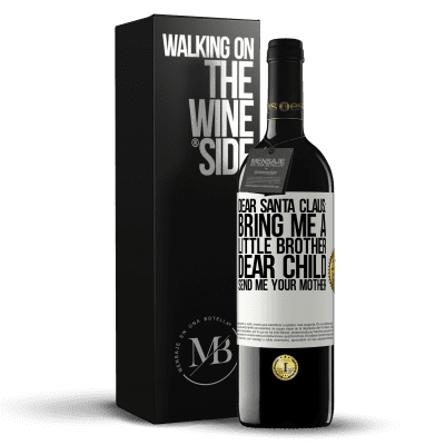 «Dear Santa Claus: Bring me a little brother. Dear child, send me your mother» RED Edition Crianza 6 Months