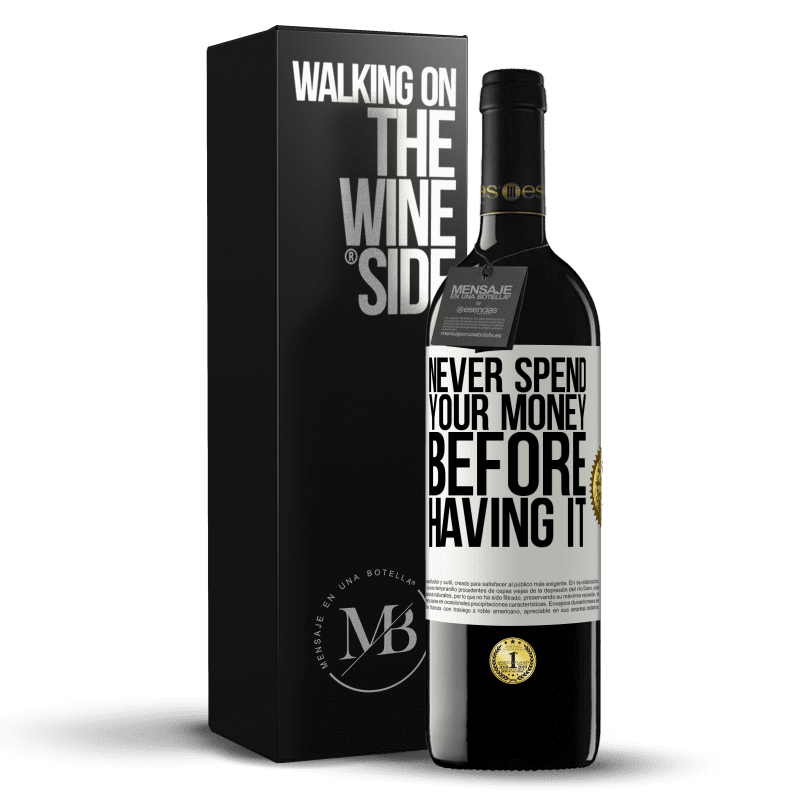 24,95 € Free Shipping | Red Wine RED Edition Crianza 6 Months Never spend your money before having it White Label. Customizable label Aging in oak barrels 6 Months Harvest 2018 Tempranillo