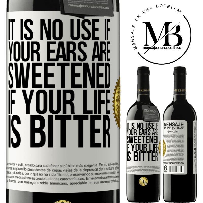 24,95 € Free Shipping | Red Wine RED Edition Crianza 6 Months It is no use if your ears are sweetened if your life is bitter White Label. Customizable label Aging in oak barrels 6 Months Harvest 2018 Tempranillo
