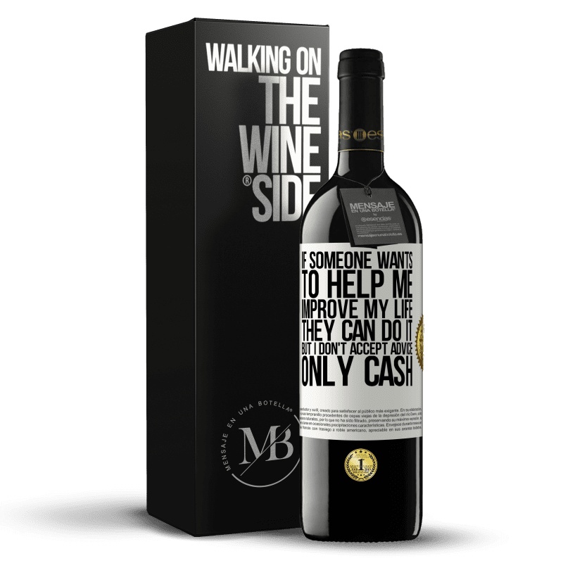 24,95 € Free Shipping | Red Wine RED Edition Crianza 6 Months If someone wants to help me improve my life, they can do it, but I don't accept advice, only cash White Label. Customizable label Aging in oak barrels 6 Months Harvest 2018 Tempranillo