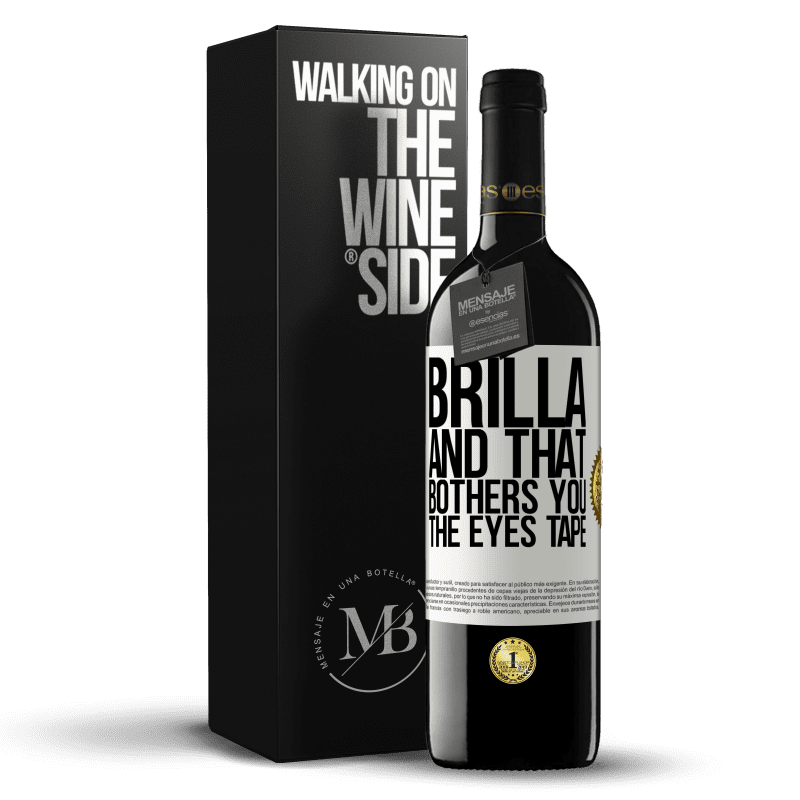 24,95 € Free Shipping   Red Wine RED Edition Crianza 6 Months Brilla and that bothers you, the eyes tape White Label. Customizable label Aging in oak barrels 6 Months Harvest 2018 Tempranillo