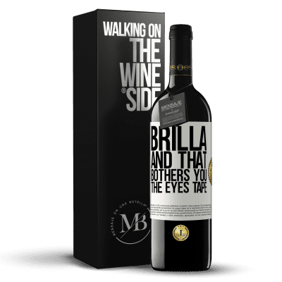 «Brilla and that bothers you, the eyes tape» RED Edition Crianza 6 Months
