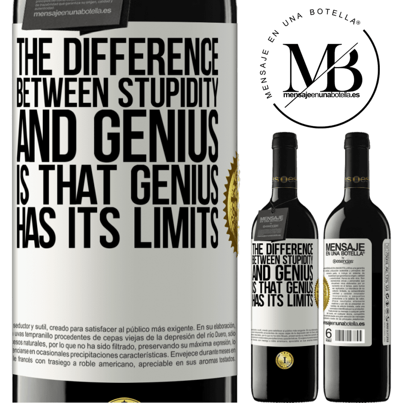 24,95 € Free Shipping | Red Wine RED Edition Crianza 6 Months The difference between stupidity and genius, is that genius has its limits White Label. Customizable label Aging in oak barrels 6 Months Harvest 2018 Tempranillo