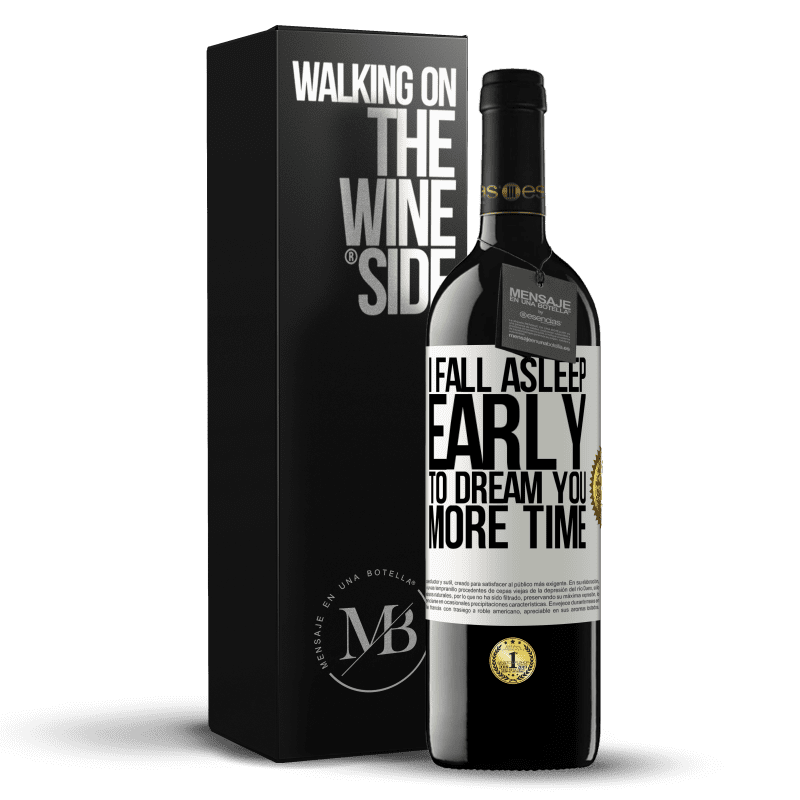 24,95 € Free Shipping   Red Wine RED Edition Crianza 6 Months I fall asleep early to dream you more time White Label. Customizable label Aging in oak barrels 6 Months Harvest 2018 Tempranillo