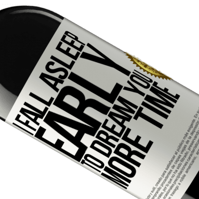 Unique & Personal Expressions. «I fall asleep early to dream you more time» RED Edition Crianza 6 Months