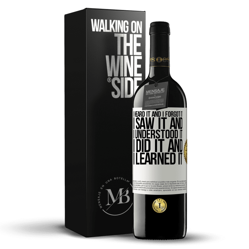 24,95 € Free Shipping | Red Wine RED Edition Crianza 6 Months I heard it and I forgot it, I saw it and I understood it, I did it and I learned it White Label. Customizable label Aging in oak barrels 6 Months Harvest 2018 Tempranillo