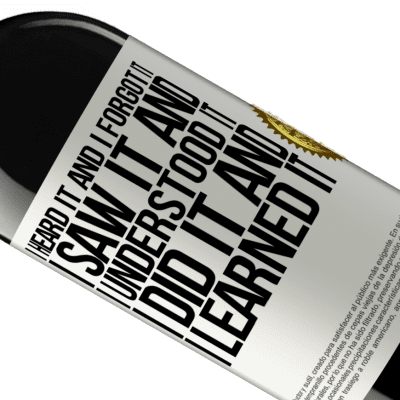 Unique & Personal Expressions. «I heard it and I forgot it, I saw it and I understood it, I did it and I learned it» RED Edition Crianza 6 Months