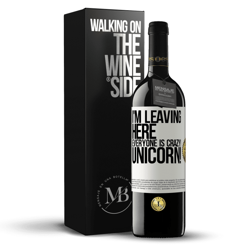 24,95 € Free Shipping | Red Wine RED Edition Crianza 6 Months I'm leaving here, everyone is crazy! Unicorn! White Label. Customizable label Aging in oak barrels 6 Months Harvest 2018 Tempranillo
