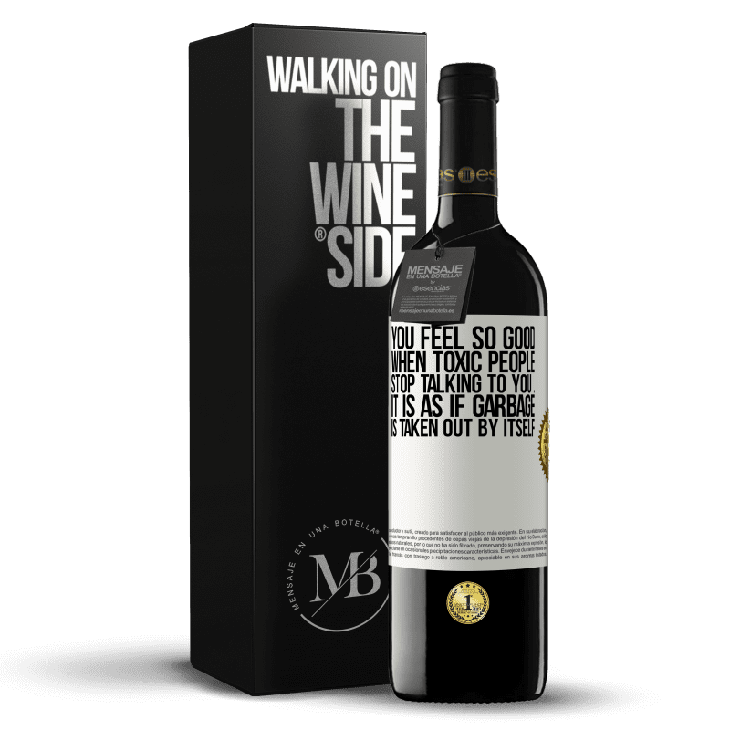 24,95 € Free Shipping | Red Wine RED Edition Crianza 6 Months You feel so good when toxic people stop talking to you ... It is as if garbage is taken out by itself White Label. Customizable label Aging in oak barrels 6 Months Harvest 2018 Tempranillo