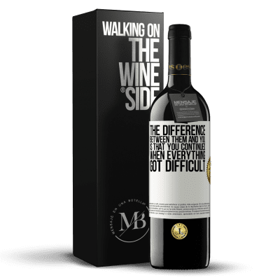 «The difference between them and you, is that you continued when everything got difficult» RED Edition Crianza 6 Months