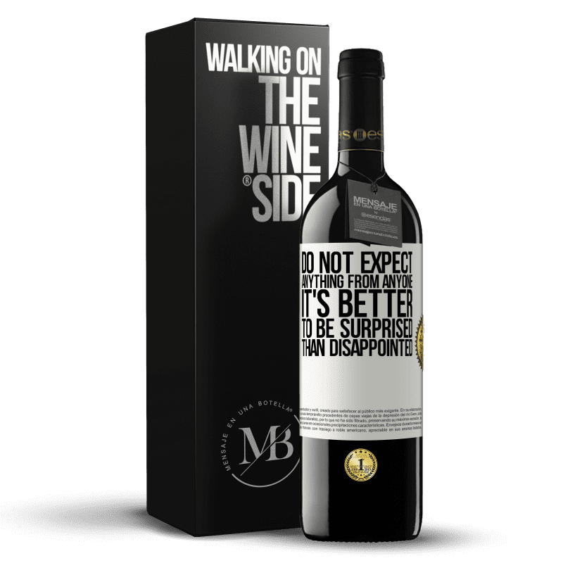 24,95 € Free Shipping | Red Wine RED Edition Crianza 6 Months Do not expect anything from anyone. It's better to be surprised than disappointed White Label. Customizable label Aging in oak barrels 6 Months Harvest 2018 Tempranillo