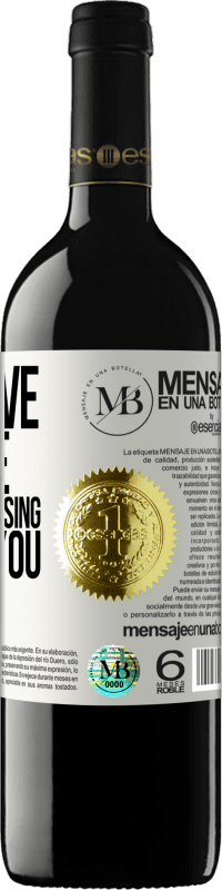 «May love forgive me for confusing it with you» RED Edition Crianza 6 Months