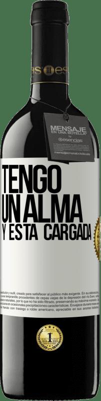 24,95 € Free Shipping | Red Wine RED Edition Crianza 6 Months Tengo un alma y está cargada White Label. Customizable label Aging in oak barrels 6 Months Harvest 2018 Tempranillo