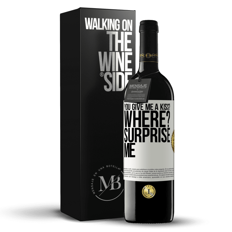 24,95 € Free Shipping | Red Wine RED Edition Crianza 6 Months you give me a kiss? Where? Surprise me White Label. Customizable label Aging in oak barrels 6 Months Harvest 2018 Tempranillo