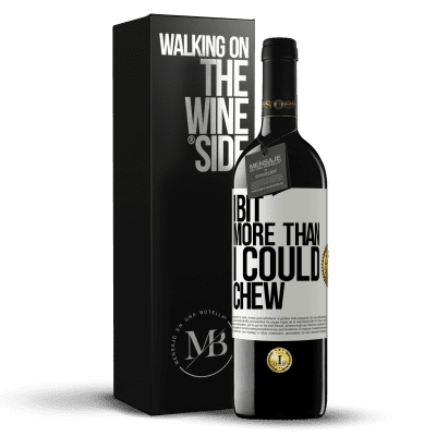 «I bit more than I could chew» RED Edition Crianza 6 Months
