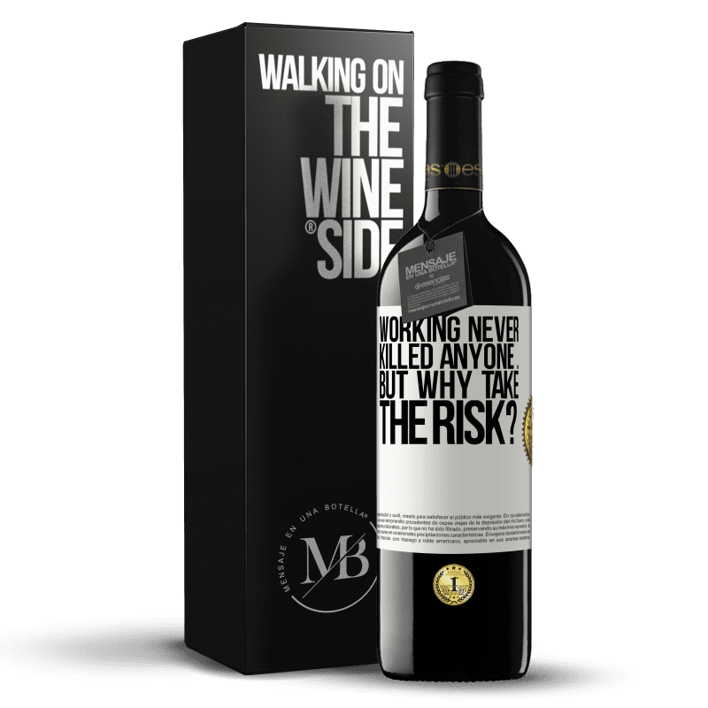 24,95 € Free Shipping | Red Wine RED Edition Crianza 6 Months Working never killed anyone ... but why take the risk? White Label. Customizable label Aging in oak barrels 6 Months Harvest 2018 Tempranillo