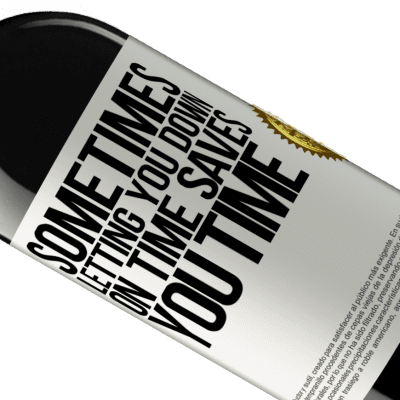 Unique & Personal Expressions. «Sometimes, letting you down on time saves you time» RED Edition Crianza 6 Months