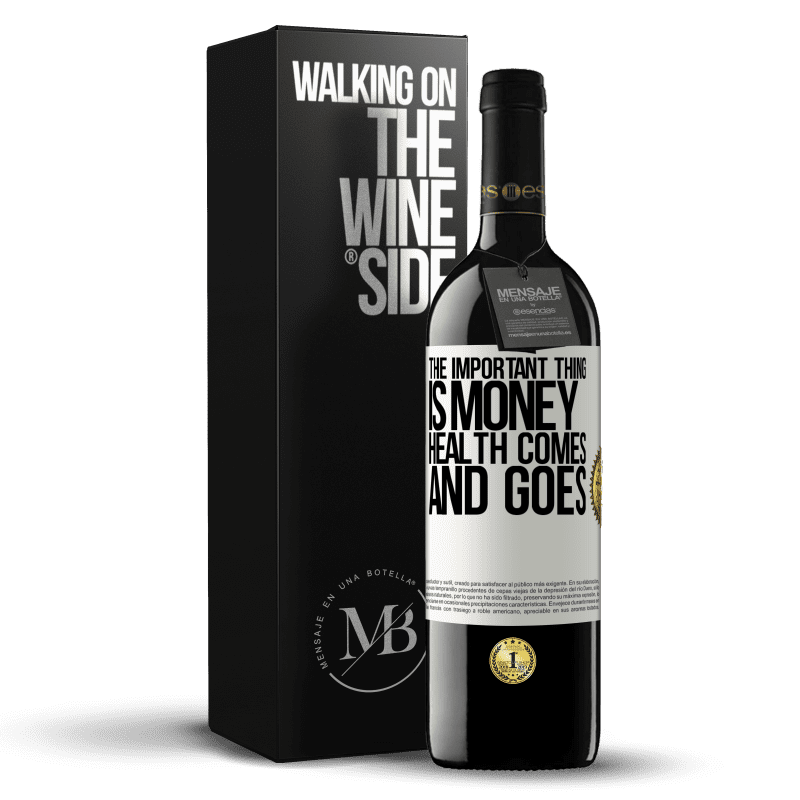 24,95 € Free Shipping | Red Wine RED Edition Crianza 6 Months The important thing is money, health comes and goes White Label. Customizable label Aging in oak barrels 6 Months Harvest 2018 Tempranillo