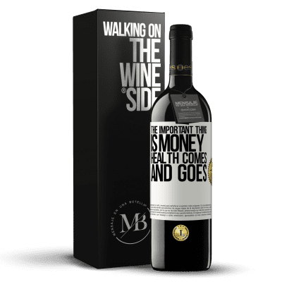 «The important thing is money, health comes and goes» RED Edition Crianza 6 Months