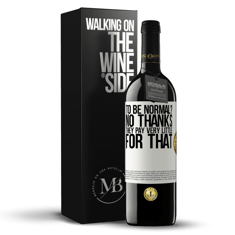 24,95 € Free Shipping | Red Wine RED Edition Crianza 6 Months to be normal? No thanks. They pay very little for that White Label. Customizable label Aging in oak barrels 6 Months Harvest 2018 Tempranillo