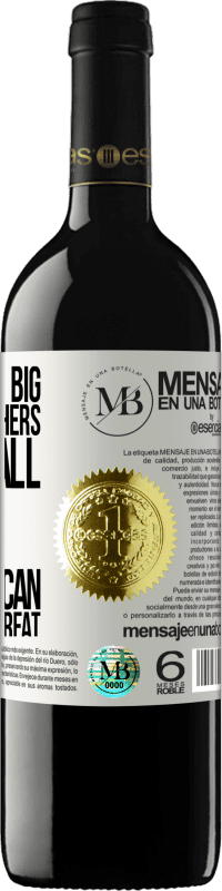 «No one gets big by making others feel small. Great is he who can make others great» RED Edition Crianza 6 Months