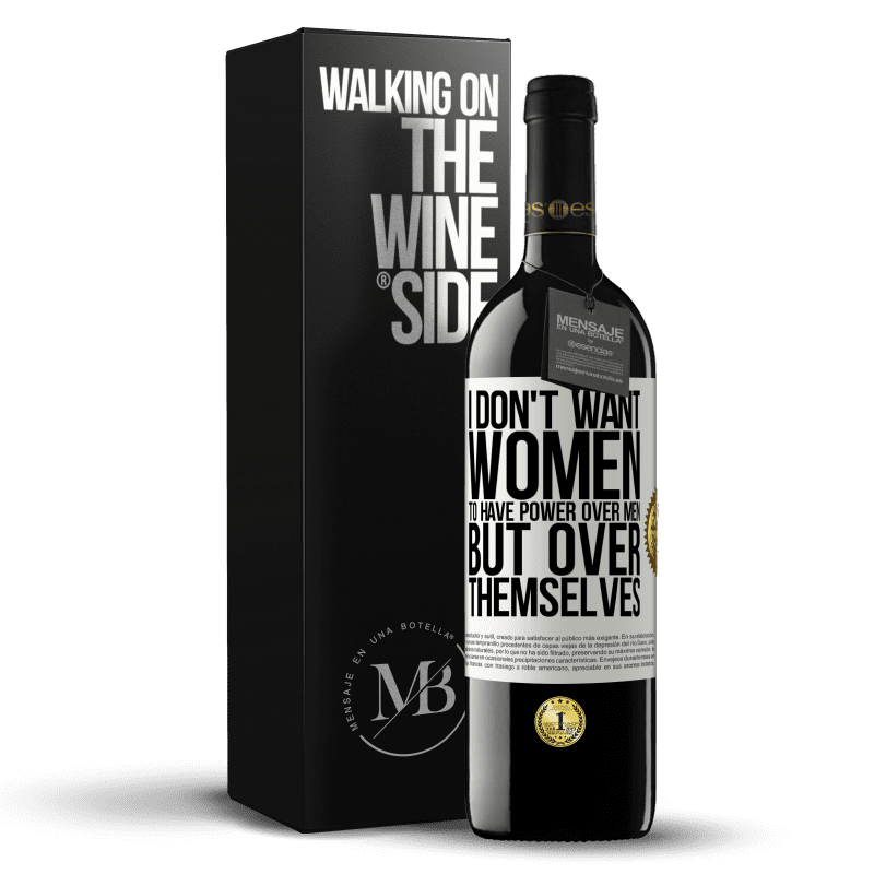 24,95 € Free Shipping | Red Wine RED Edition Crianza 6 Months I don't want women to have power over men, but over themselves White Label. Customizable label Aging in oak barrels 6 Months Harvest 2018 Tempranillo