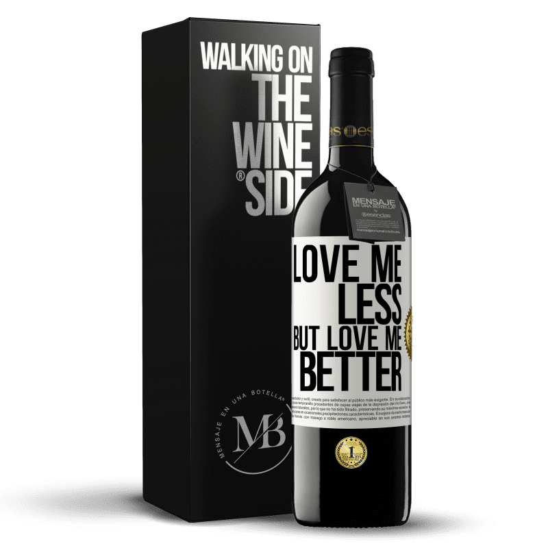 24,95 € Free Shipping | Red Wine RED Edition Crianza 6 Months Love me less, but love me better White Label. Customizable label Aging in oak barrels 6 Months Harvest 2018 Tempranillo