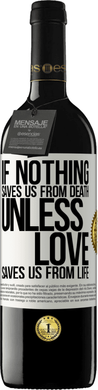 24,95 € Free Shipping   Red Wine RED Edition Crianza 6 Months If nothing saves us from death, unless love saves us from life White Label. Customizable label Aging in oak barrels 6 Months Harvest 2018 Tempranillo