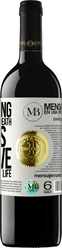 «If nothing saves us from death, unless love saves us from life» RED Edition Crianza 6 Months