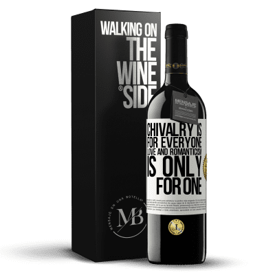 «Chivalry is for everyone. Love and romanticism is only for one» RED Edition Crianza 6 Months