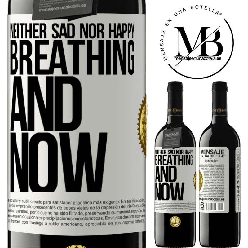 24,95 € Free Shipping | Red Wine RED Edition Crianza 6 Months Neither sad nor happy. Breathing and now White Label. Customizable label Aging in oak barrels 6 Months Harvest 2018 Tempranillo