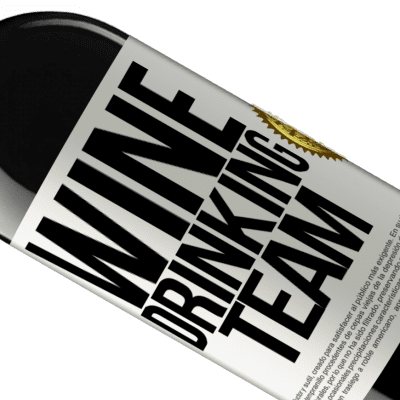 Unique & Personal Expressions. «Wine drinking team» RED Edition Crianza 6 Months