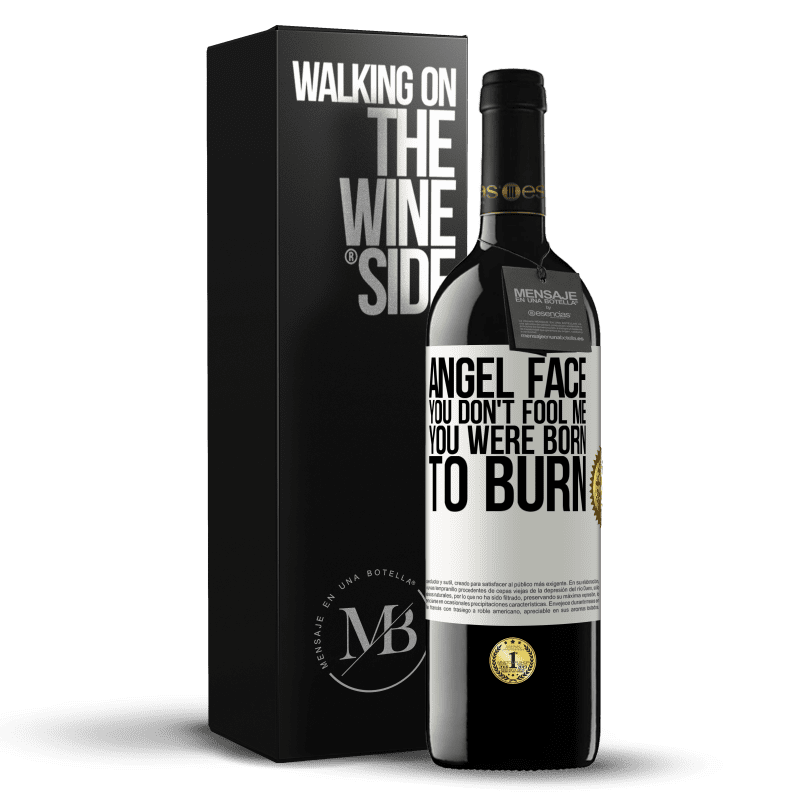 24,95 € Free Shipping | Red Wine RED Edition Crianza 6 Months Angel face, you don't fool me, you were born to burn White Label. Customizable label Aging in oak barrels 6 Months Harvest 2018 Tempranillo