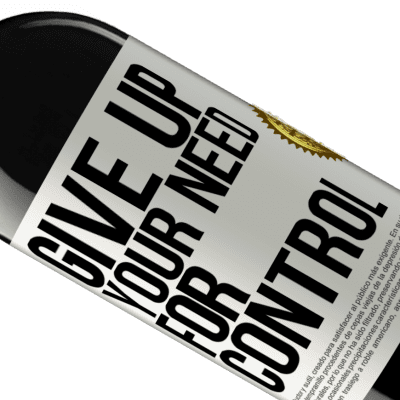 Unique & Personal Expressions. «Give up your need for control» RED Edition Crianza 6 Months
