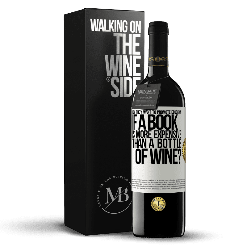 24,95 € Free Shipping | Red Wine RED Edition Crianza 6 Months How they want to promote education if a book is more expensive than a bottle of wine White Label. Customizable label Aging in oak barrels 6 Months Harvest 2018 Tempranillo