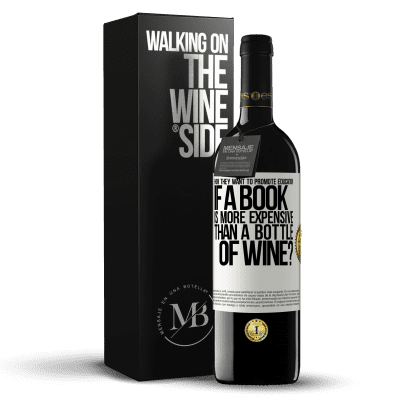 «How they want to promote education if a book is more expensive than a bottle of wine» RED Edition Crianza 6 Months