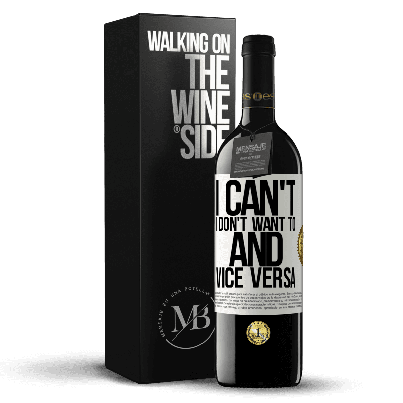24,95 € Free Shipping | Red Wine RED Edition Crianza 6 Months I can't, I don't want to, and vice versa White Label. Customizable label Aging in oak barrels 6 Months Harvest 2018 Tempranillo
