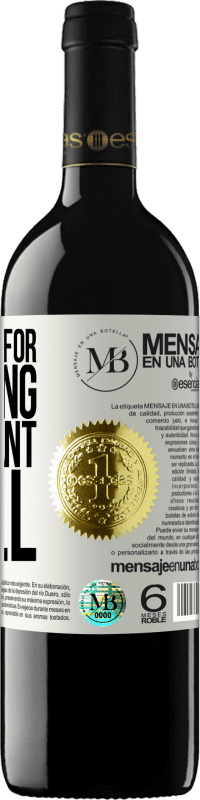 «I don't ask for anything, but I want it all» RED Edition Crianza 6 Months