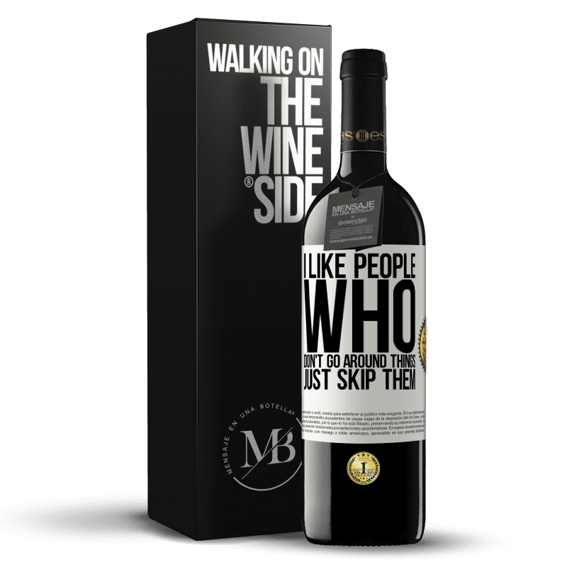 24,95 € Free Shipping | Red Wine RED Edition Crianza 6 Months I like people who don't go around things, just skip them White Label. Customizable label Aging in oak barrels 6 Months Harvest 2018 Tempranillo