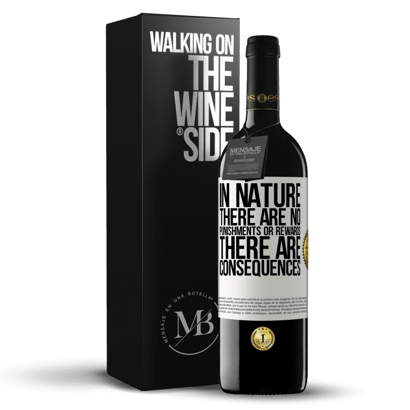 24,95 € Free Shipping | Red Wine RED Edition Crianza 6 Months In nature there are no punishments or rewards, there are consequences White Label. Customizable label Aging in oak barrels 6 Months Harvest 2018 Tempranillo