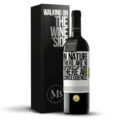 «In nature there are no punishments or rewards, there are consequences» RED Edition Crianza 6 Months