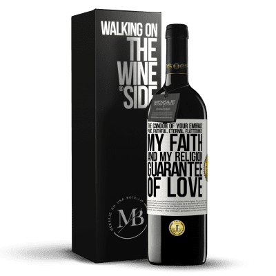 «The candor of your embrace, pure, faithful, eternal, flattering, is my faith and my religion, guarantee of love» RED Edition Crianza 6 Months