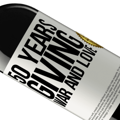 Unique & Personal Expressions. «50 years giving war and love» RED Edition Crianza 6 Months